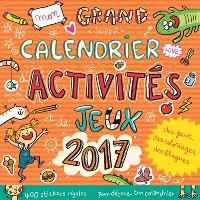 Mon grand calendrier d'activités et de jeux 2017
