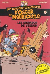 Les nouvelles z'aventures d'Oscar et Mauricette. Volume 1, Les disparus de Verdun