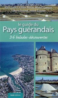 Guide du pays guérandais : 36 balades et découvertes du pays guérandais