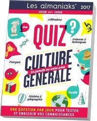 Quiz culture générale 2017 : une question par jour pour tester et enrichir ses connaissances : en famille ou entre amis