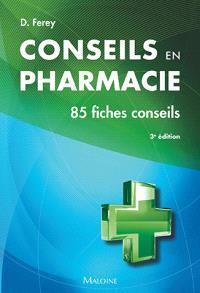 Conseils en pharmacie : 85 fiches conseils