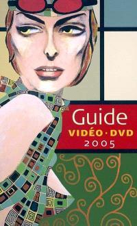 Guide vidéo et DVD 2005