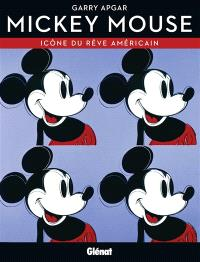 Mickey Mouse : icône du rêve américain