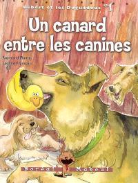 Bébert et les Doguadous. Volume 1, Un canard entre les canines