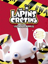 The lapins crétins : les indispensables