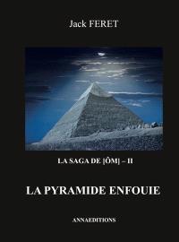 La saga de Ôm. Volume 2, La pyramide enfouie