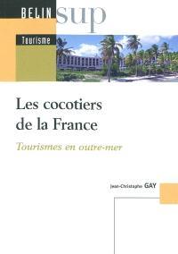 Les cocotiers de la France : tourismes en Outre-mer