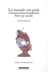 Le monde est petit : recueil de récits de voyages = Svet je maly : zbierka cestovnych poviedok