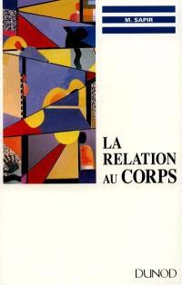 La relation au corps : psychosomatique, relaxation, formation