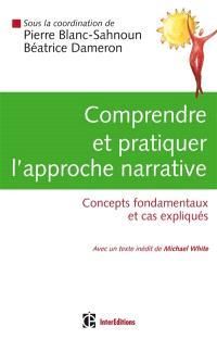 Comprendre et pratiquer l'approche narrative : concepts fondamentaux et cas expliqués