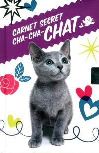 Carnet secret  : cha-cha-chat