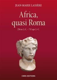 Africa, quasi Roma : 256 av. J.-C.-711 apr. J.-C.