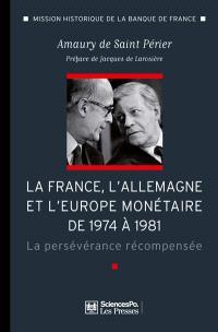 La France, l'Allemagne et l'Europe monétaire de 1974 à 1981 : la persévérance récompensée