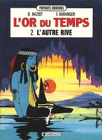 L'Or du temps. Volume 2, L'Autre rive
