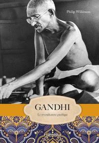 Gandhi  : le revendicateur pacifique