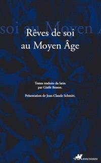 Rêver de soi : les songes autobiographiques au Moyen Age