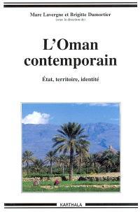 L'Oman contemporain : Etat, territoire, identité
