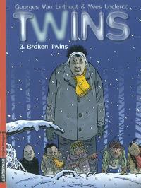 Twins. Volume 3, Broken twins