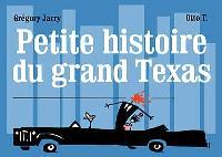 Petite histoire du grand Texas
