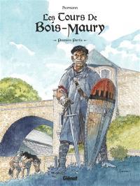 Les tours de Bois-Maury : intégrale. Volume 1, Première partie : tomes 1 à 5
