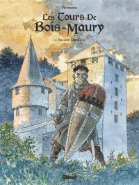 Les tours de Bois-Maury : intégrale. Volume 2, Seconde partie : tomes 6 à 10