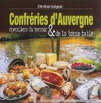 Confréries d'Auvergne : chevaliers du terroir & de la bonne table