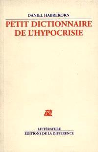 Petit dictionnaire de l'hypocrisie