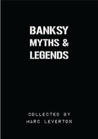BANKSY MYTHS & LEGENDS /ANGLAIS