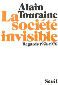 La Société invisible : Regards 1974-1976