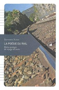La poésie du rail : petite apologie du voyage en train