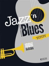 Jazz'n blues : 100 ans de musique noire : coffret