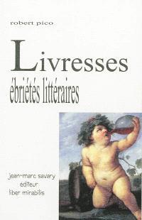 Livresses : quelques ébriétés littéraires