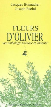 Fleurs d'oliviers : une anthologie littéraire et poétique