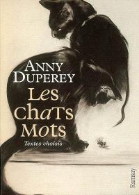Les chats mots : textes choisis