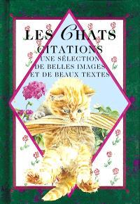 Les chats, citations : une sélection de belles peintures et de beaux textes : une sélection de belles peintures et de beaux textes