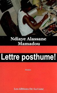 Lettre posthume !