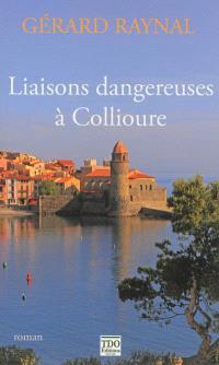 Liaisons dangereuses à Collioure