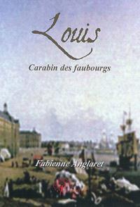 Louis. Volume 2, Carabin des faubourgs