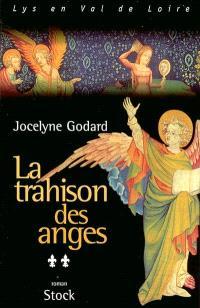 Lys en Val de Loire. Volume 2, La trahison des anges : l'Apocalypse 2