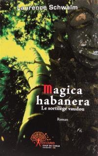 Magica habanera : le sortilège vaudou...