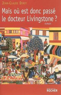 Mais où est donc passé le docteur Livingstone ?