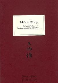 Maître Wong. Volume 1, Et le soir venu, la neige commença à tomber...
