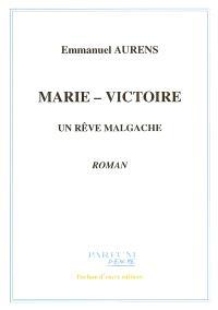 Marie-Victoire : un rêve malgache