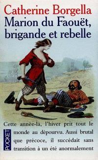 Marion du Faouët, brigande et rebelle : 1717-1755