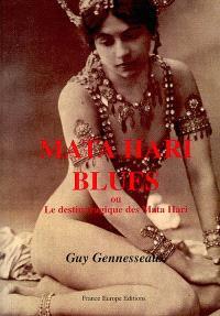 Mata-Hari blues : ou le destin tragique des Mata Hari