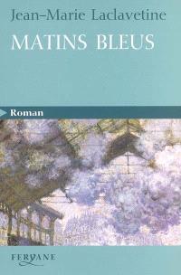 Matins bleus