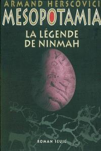 Mesopotamia. Volume 1, La légende de Ninmah