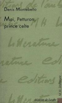 Moi, Petturon, prince celte