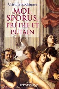 Moi, Sporus, prêtre et putain
