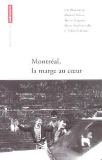 Montréal, la marge au coeur